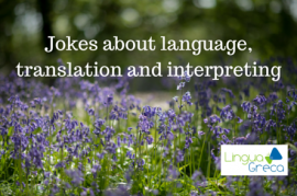 Jokes about language, translation and interpreting