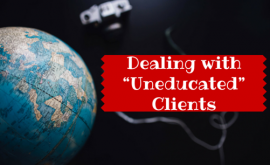 Dealing with Uneducated Clients