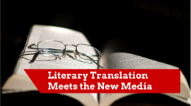 Literary Translation Meets the New Media
