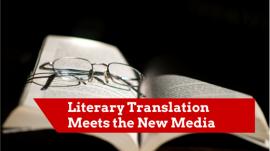 Literary Translation Meets the New Media