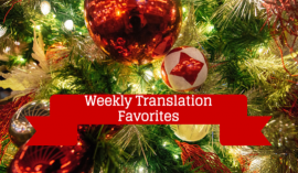 Weekly Translation Favorites – Holiday Edition