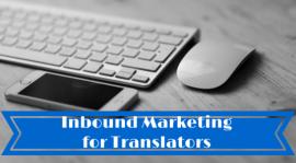 Inbound Marketing Tactics for Freelance Translators