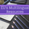 Increasing Quality and Productivity: Utilizing the Multilingual Resources of the European Union