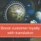 Boost customer loyalty with translation